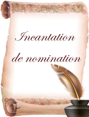 incantation de nomination